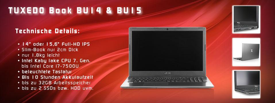 TUXEDO Book BU1506 - 14 oder 15,6 Zoll matt Full-HD IPS + bis Intel Core i7 Energiespar-CPU + zwei HDD/SSD + bis 32GB RAM + bis 10h Akku + bel. Tastatur + Slim-Book + LTE opt.