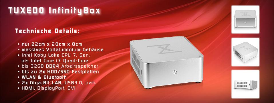 TUXEDO InfinityBox - Kleinst-PC - Energiespar-CPUs + bis Intel Core i7 Quad-Core + bis zu 32GB RAM + bis zu 2 HDD/SSD